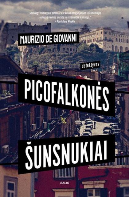 "Maurizio de Giovanni ""Picofalkonės šunsnukiai"""