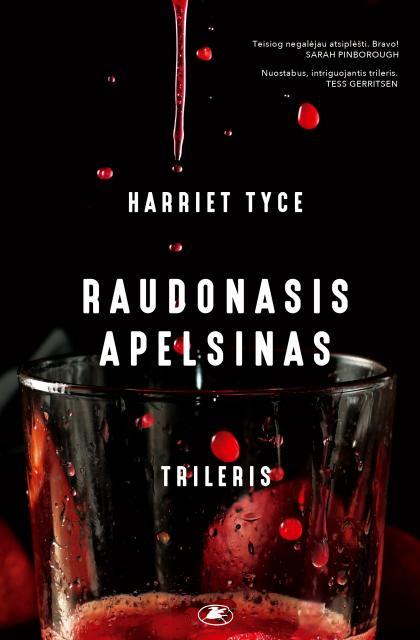 """Harriet Tyce """"Raudonasis apelsinas"""""""