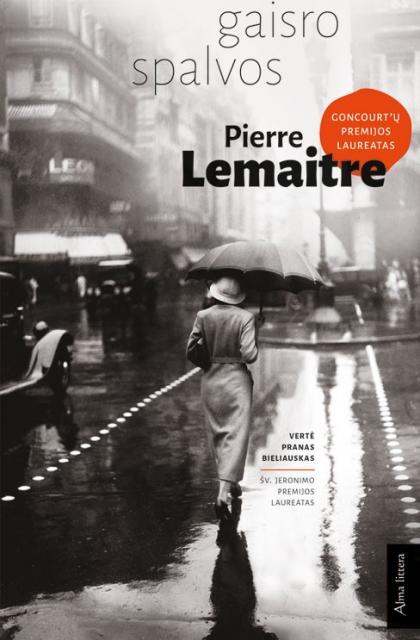 """Pierre Lemaitre """"Gaisro spalvos"""""""